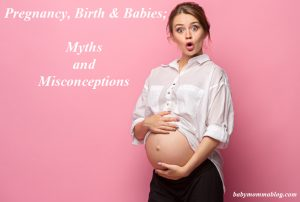 pregnancy-birth-babies-myths-misconceptioons