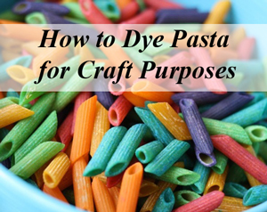 how-to-dye-pasta-for-toddler-craft