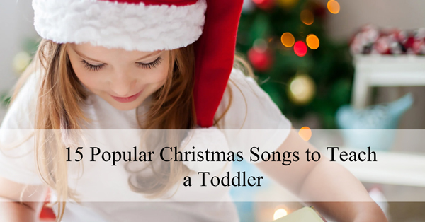15-popular-christmas-songs-to-teach-a-toddler